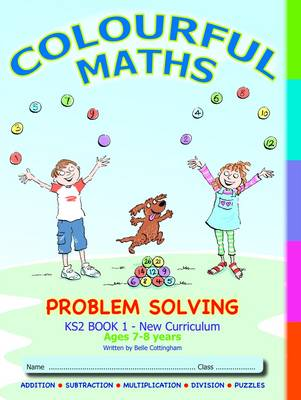 Problem Solving KS2 Book 1, Colourful Maths New Curriculum: Addition, Subtraction, Multiplying, Dividing, Puzzles (Paperback)