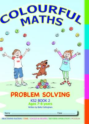 Problem Solving KS2 Book 2, Colourful Maths New Curriculum: Volume 2: Time, Angles, Shapes, Reverse Operation, Puzzles - Problem Solving Books from 6-11 + Book 3 (Hardback)