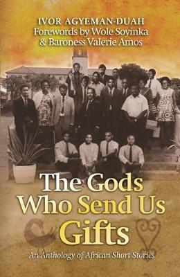 The Gods Who Send US Gifts: An Anthology of African Short Stories (Paperback)