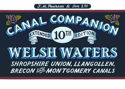Welsh Waters: Shropshire Union, Llangollen, Brecon and Montgomery Canals - Pearson's Canal Companions (Paperback)