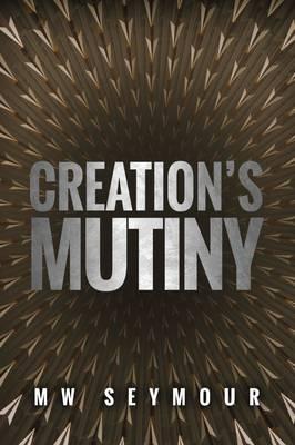 Creation's Mutiny (Paperback)