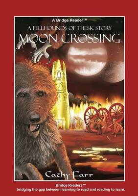 Moon Crossing (Bridge Reader): The Fellhounds of Thesk - Fellhounds of Thesk (Bridge Reader Version) 2 (Paperback)