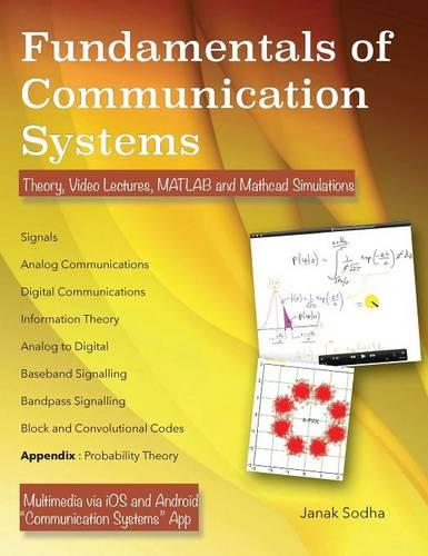 Fundamentals of Communication Systems: Theory, Video Lectures, MATLAB and Mathcad Simulations (Hardback)
