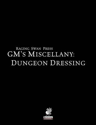 Raging Swan's GM's Miscellany: Dungeon Dressing (Paperback)