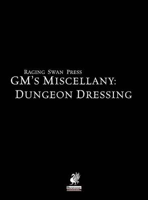 Raging Swan's GM's Miscellany: Dungeon Dressing (Hardback)