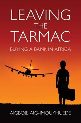 Leaving the Tarmac: Buying a Bank in Africa (Hardback)