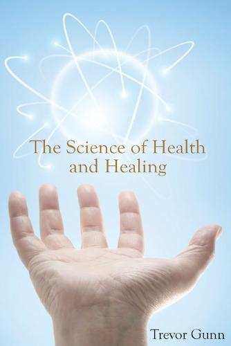 The Science of Health & Healing (Paperback)