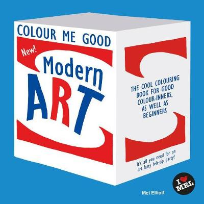 Colour Me Good Modern Art: 2nd Edition (Paperback)