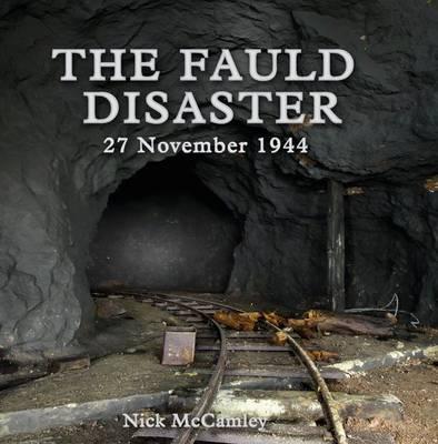 The Fauld Disaster - 27 November 1944 (Hardback)