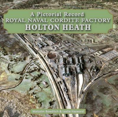 Royal Naval Cordite Factory Holton Heath: A Pictorial History (Hardback)