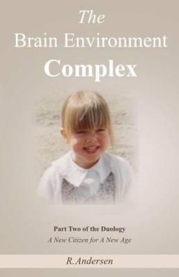 The Brain Environment Complex (Paperback)