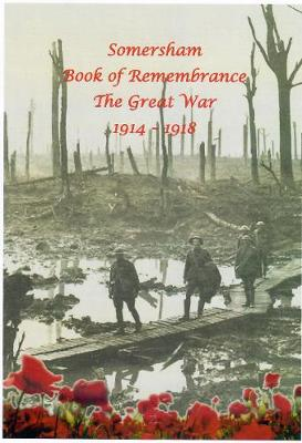 Somersham Book of Remembrance The Great War 1914 - 1918 (Paperback)