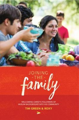 Joining the Family: The Book: Welcoming Christ's Followers of Muslim Background into His Community (Paperback)