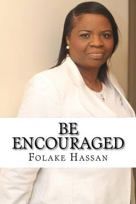 Be Encouraged: Speak the Word of God (Paperback)