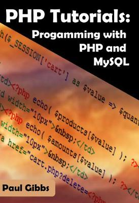 PHP Tutorials: Programming with PHP and MySQL (Paperback)