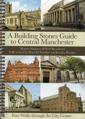 A Building Stones Guide to Central Manchester (Spiral bound)