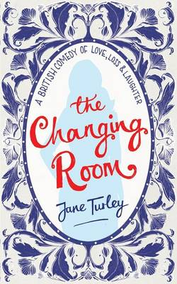 The Changing Room: A British Comedy of Love, Loss and Laughter (Paperback)