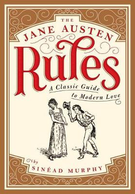 The Jane Austen Rules: A Classic Guide to Modern Love (Paperback)