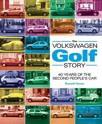 The Volkswagen Golf Story: 40 Years of the Second People's Car (Hardback)