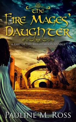 The Fire Mages' Daughter (Paperback)