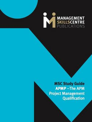 MSC Study Guide APMP - the APM Project Management Qualification (Paperback)