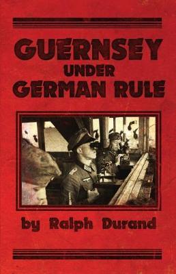 Guernsey Under German Rule (Paperback)