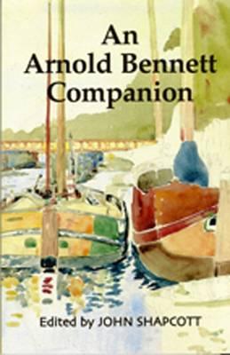 An Arnold Bennett Companion (Paperback)