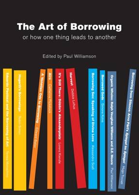 The Art of Borrowing: Or How One Thing Leads to Another (Paperback)