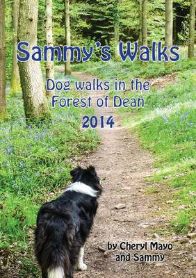 Sammy's Walks 2014: Dog Walking in the Forest of Dean (Paperback)