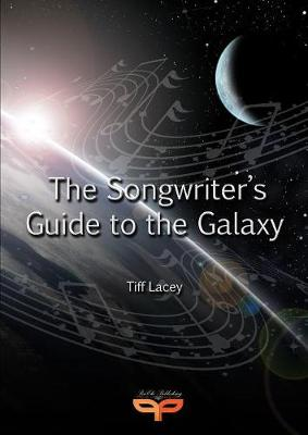 The Songwriter's Guide to the Galaxy (Paperback)