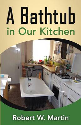 A Bathtub in Our Kitchen (Paperback)