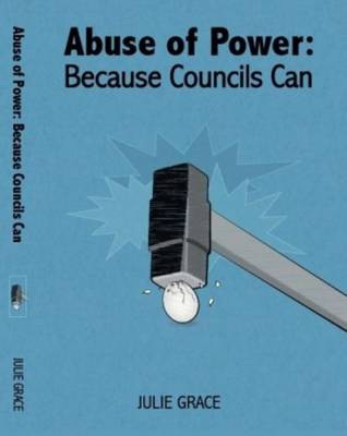 Abuse of Power: Because Councils Can (Paperback)