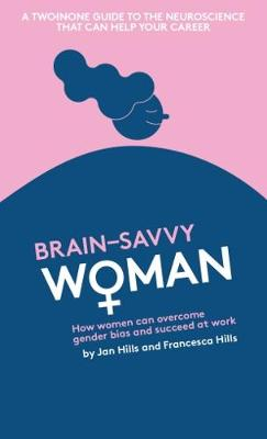 Brain savvy Wo+man: Brain savvy Wo+man: how women and men can survive and thrive at work: How women can overcome gender bias and succeed at work (Paperback)