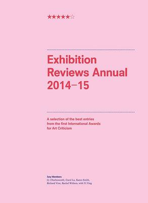 Exhibition Reviews Annual 2014-15 (Paperback)