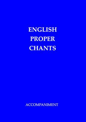 English Proper Chants (Accompaniment): Chants for Entrance & Communion Antiphons of the Roman Missal for Sundays & Solemnities (Spiral bound)