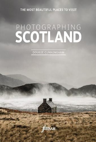 Photographing Scotland: A photo-location and visitor guidebook (Paperback)