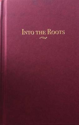 Into the Roots (Hardback)