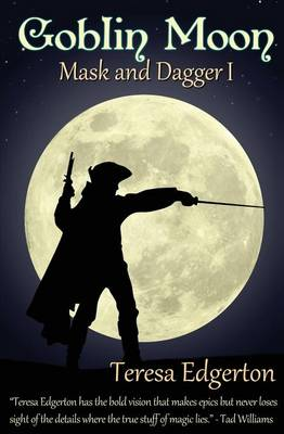 Goblin Moon: Book 1: Mask and Dagger - Mask and Dagger 2 (Paperback)