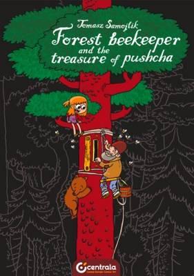 Forest Beekeeper and Treasure of Pushcha (Hardback)