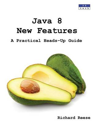 Java 8 New Features: A Practical Heads-Up Guide (Paperback)