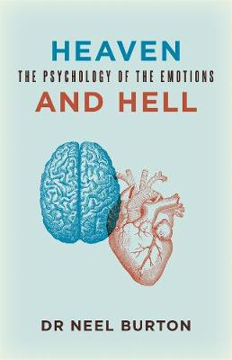 Heaven and Hell: The Psychology of the Emotions (Hardback)