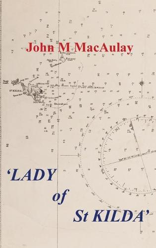Lady of St. Kilda: The Famous Schooner Which Transplanted a Scottish Island Name in Australia (Paperback)