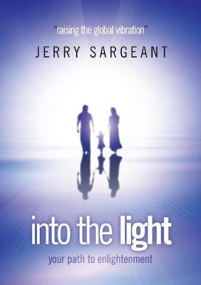 Into the Light: Raising the Global Vibration (Paperback)