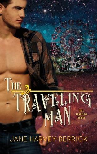 The Traveling Man: The Traveling Duet 1 - The Traveling Duet (Paperback)