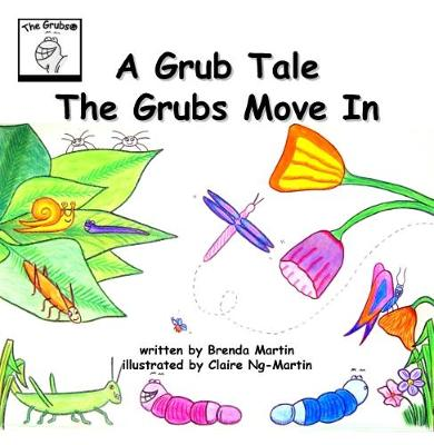 A Grub Tale: The Grubs Move in - The Grub Tales 1 (Paperback)