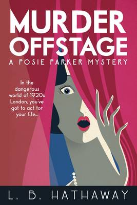 Murder Offstage: A Posie Parker Mystery - The Posie Parker Mystery Series 1 (Paperback)