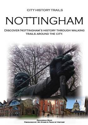 City History Trails: Nottingham (Paperback)