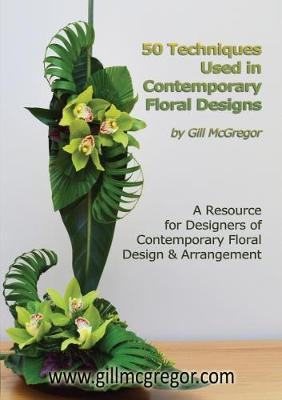 50 Techniques Used in Contemporary Floral Designs (Paperback)