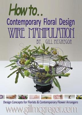 How to. Contemprary Floral Design Wire Manipulation: Design Concepts for Florists and Contemporary Flower Arrangers (Paperback)