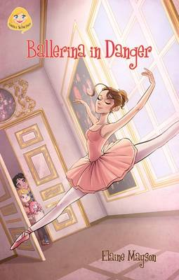 Ballerina in Danger - Isabella and the Pink House Series 2 (Paperback)
